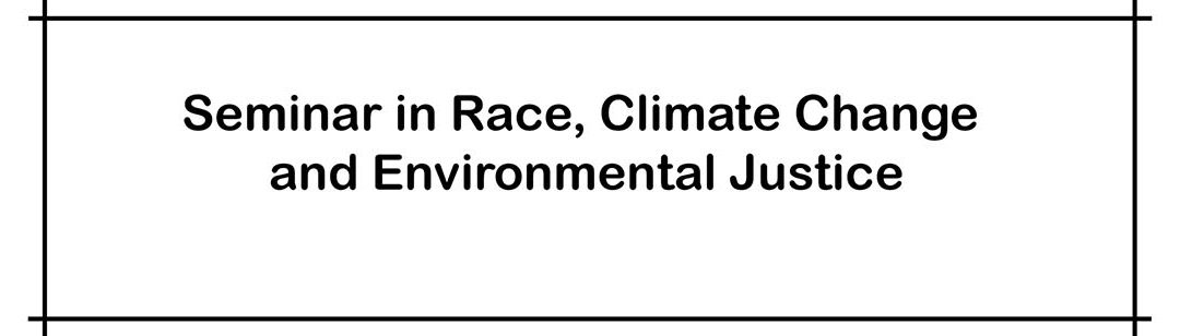 Special Student-Organized Course in Race, Climate, and Environmental Justice