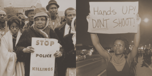 "A woman holding a protest sign reading ""Stop Police Killings"" and another woman holding a protest sign reading ""Hands up! Don't shoot!"" from the 1960s"