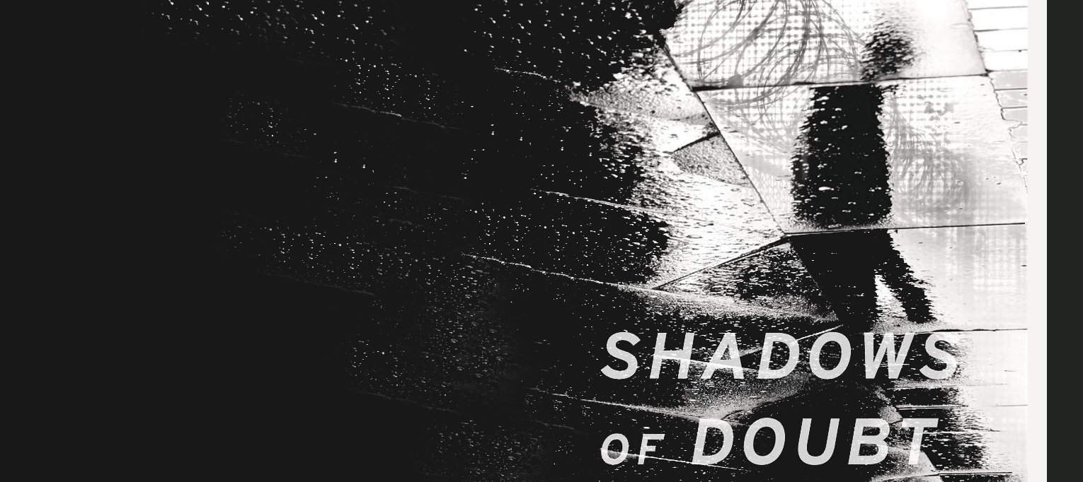 Featured New Publication: Shadows of Doubt